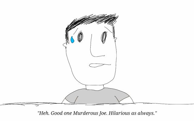 Murderous joe
